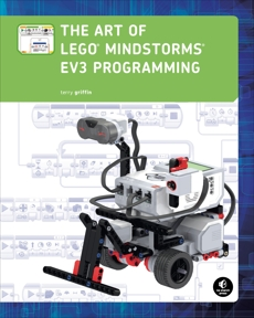 The Art of LEGO MINDSTORMS EV3 Programming, Griffin, Terry