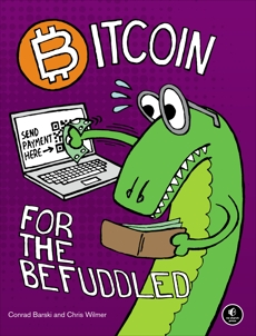 Bitcoin for the Befuddled, Barski, Conrad & Wilmer, Chris