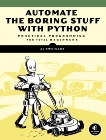 Automate the Boring Stuff with Python: Practical Programming for Total Beginners, Sweigart, Al