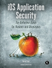 iOS Application Security: The Definitive Guide for Hackers and Developers, Thiel, David
