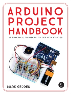 Arduino Project Handbook: 25 Practical Projects to Get You Started, Geddes, Mark
