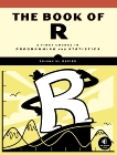 The Book of R: A First Course in Programming and Statistics, Davies, Tilman M.