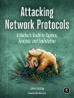 Attacking Network Protocols: A Hacker's Guide to Capture, Analysis, and Exploitation, Forshaw, James
