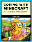 Coding with Minecraft: Build Taller, Farm Faster, Mine Deeper, and Automate the Boring Stuff, Sweigart, Al