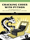 Cracking Codes with Python: An Introduction to Building and Breaking Ciphers, Sweigart, Al