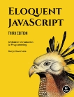 Eloquent JavaScript, 3rd Edition: A Modern Introduction to Programming, Haverbeke, Marijn