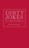 Dirty Jokes Every Man Should Know,