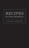Recipes Every Man Should Know, Russo, Susan & Cohen, Brett