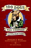 100 Dogs Who Changed Civilization: History's Most Influential Canines, Stall, Sam