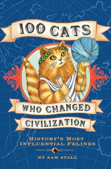 100 Cats Who Changed Civilization: History's Most Influential Felines, Stall, Sam