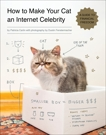 How to Make Your Cat an Internet Celebrity: A Guide to Financial Freedom, Carlin, Patricia