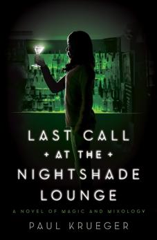 Last Call at the Nightshade Lounge: A Novel, Krueger, Paul