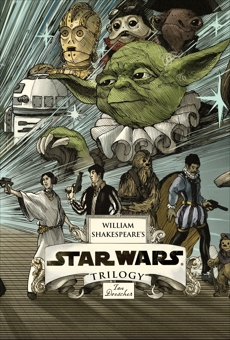 William Shakespeare's Star Wars Trilogy: The Royal Imperial Boxed Set: Includes Verily, A New Hope; The Empire Striketh Back; The Jedi Doth Return
