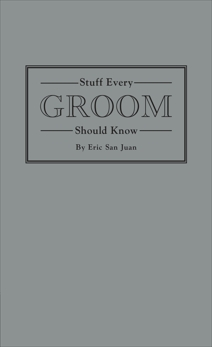 Stuff Every Groom Should Know, San Juan, Eric