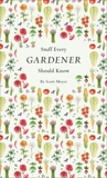 Stuff Every Gardener Should Know, Meyer, Scott