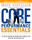 Core Performance Essentials: The Revolutionary Nutrition and Exercise Plan Adapted for Everyday Use, Verstegen, Mark & Williams, Pete
