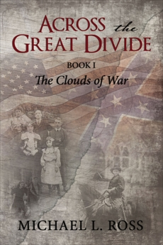Across the Great Divide the: Book 1 The Clouds of War, Ross, Michael