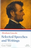 Abraham Lincoln: Selected Speeches and Writings: A Library of America Paperback Classic, Lincoln, Abraham