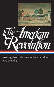 The American Revolution: Writings from the War of Independence 1775-1783 (LOA  #123), Various
