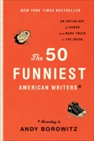 The 50 Funniest American Writers: An Anthology from Mark Twain to The Onion,