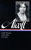 Louisa May Alcott: Little Women, Little Men, Jo's Boys (LOA #156), Alcott, Louisa May