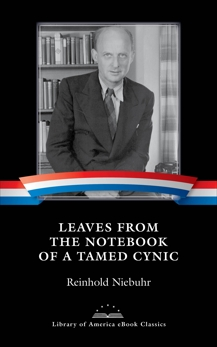 Leaves from the Notebook of a Tamed Cynic: A Library of America eBook Classic, Niebuhr, Reinhold