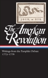 The American Revolution: Writings from the Pamphlet Debate Vol. 2 1773-1776  (LOA #266), Various