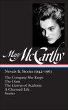 Mary McCarthy: Novels & Stories 1942-1963 (LOA #290): The Company She Keeps / The Oasis / The Groves of Academe / A Charmed Life / stories, McCarthy, Mary