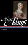 Abigail Adams: Letters (LOA #275), Adams, Abigail