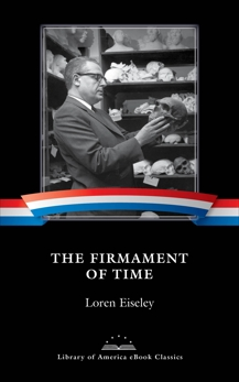 The Firmament of Time: A Library of America eBook Classic, Eiseley, Loren