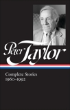 Peter Taylor: Complete Stories 1960-1992 (LOA #299), Taylor, Peter