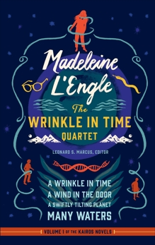 Madeleine L'Engle: The Wrinkle in Time Quartet (LOA #309): A Wrinkle in Time / A Wind in the Door / A Swiftly Tilting Planet / Many Waters, L'Engle, Madeleine