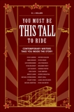 You Must Be This Tall to Ride: Contemporary Writers Take You Inside The Story, Hollars, B.J.