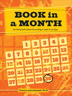 Book in a Month: The Fool-Proof System for Writing a Novel in 30 Days, Schmidt, Victoria Lynn