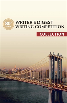 80th Annual Writer's Digest Writing Competition Collection,