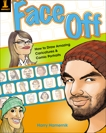 Face Off: How to Draw Amazing Caricatures & Comic Portraits, Hamernik, Harry