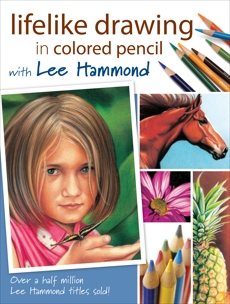 Lifelike Drawing In Colored Pencil With Lee Hammond, Hammond, Lee
