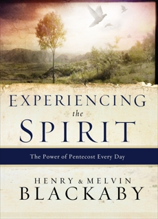 Experiencing the Spirit: The Power of Pentecost Every Day, Blackaby, Henry & Blackaby, Mel