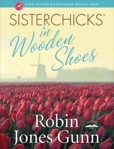 Sisterchicks in Wooden Shoes!, Gunn, Robin Jones