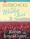 Sisterchicks in Wooden Shoes!, Gunn, Robin Jones