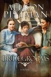 The Bridegrooms: A Novel, Pittman, Allison K.