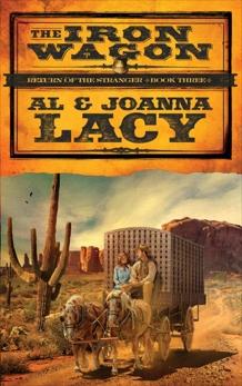 The Iron Wagon: A Novel, Lacy, Joanna & Lacy, Al