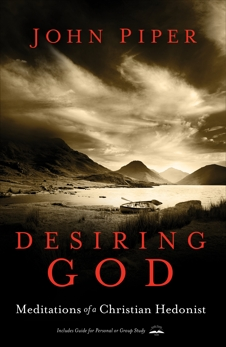 Desiring God, Revised Edition: Meditations of a Christian Hedonist, Piper, John
