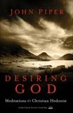Desiring God, Revised Edition: Meditations of a Christian Hedonist, Piper, John