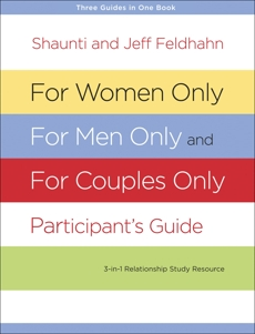 For Women Only, For Men Only, and For Couples Only Participant's Guide: Three-in-One Relationship Study Resource, Feldhahn, Shaunti & Feldhahn, Jeff & Feldhahn, Shaunti