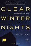 Clear Winter Nights: A Journey into Truth, Doubt, and What Comes After, Wax, Trevin