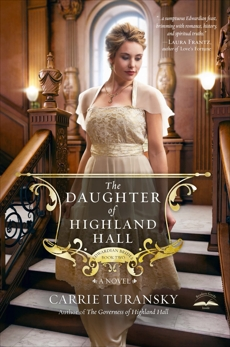 The Daughter of Highland Hall: A Novel, Turansky, Carrie