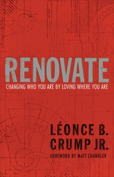 Renovate: Changing Who You Are by Loving Where You Are, Crump, Léonce B.