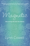 Magnetic: Becoming the Girl He Wants, Cowell, Lynn