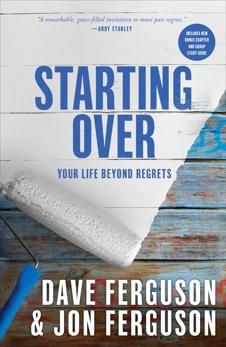 Starting Over: Your Life Beyond Regrets, Ferguson, Dave & Ferguson, Jon
